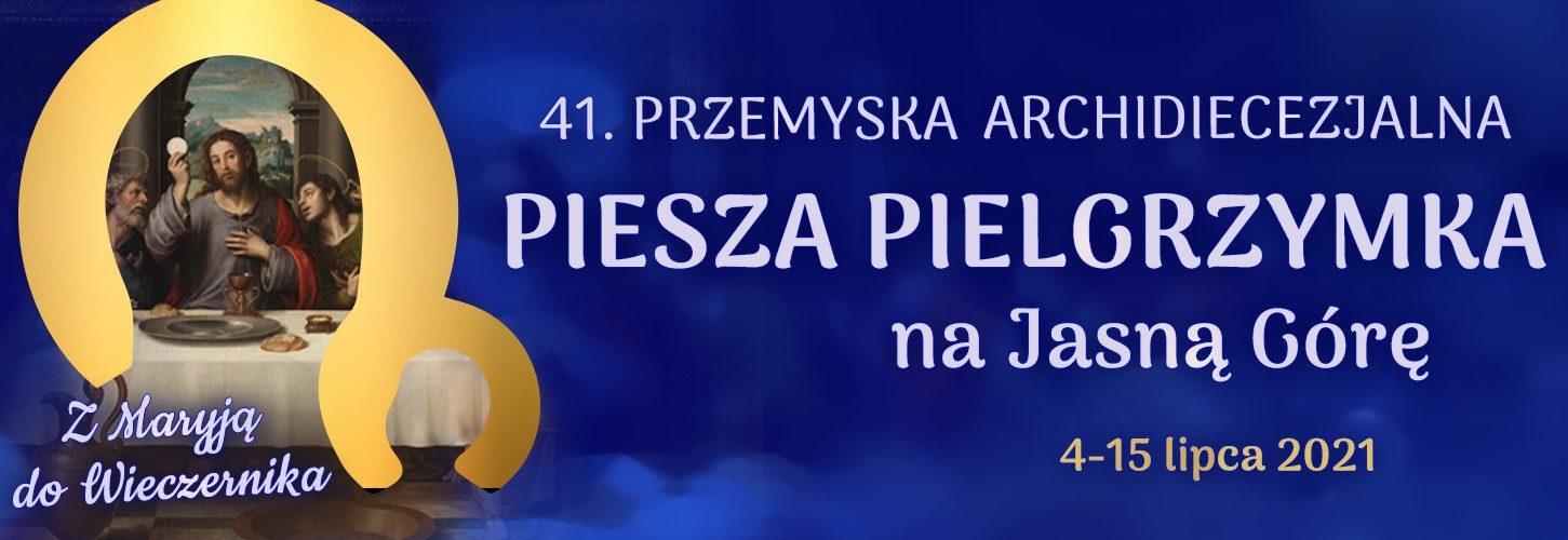 41. Przemyska Archidiecezjalna Piesza Pielgrzymka na Jasną Górę